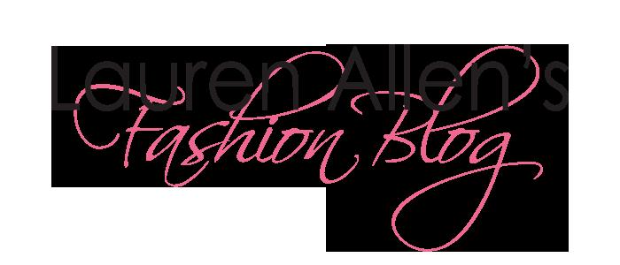 Lauren Allen's Fashion Blog